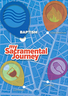 Baptism Resource - my Sacramental Journey: Baptism